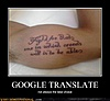 groups/1155-%2A%2A-translators-translating-%2A%2A/pictures/127695-demotivational-posters-google-translate.jpg